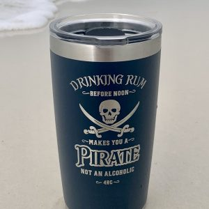 Drinking Rum Makes You A Pirate Tumbler